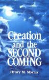 Henry Morris - Creation and the Second Coming