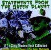 Various - Statements From The Green Planet: A 12 Song Modern Rock Collection