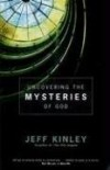 Jeff Kinley - Uncovering the Mysteries of God