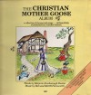 Marjorie Ainsborough Decker, Bob And Merrill Farnsworth - The Christian Mother Goose Album