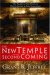 Grant R. Jeffrey - The New Temple and the Second Coming: The Prophecy That Points to Christ's Return in Your Generation