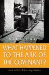 Nick Page - What Happened to the Ark of the Covenant?