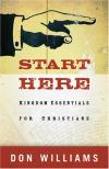 Don Williams - Start Here: Kingdom Essentials for New Christians