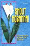 Shout Hosanna: Three Easter Dramas for Children