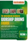 Musicademy - Worship Drums Course: Beginners Vol 1