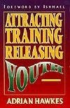 Adrian Hawkes - Attracting, Training, Releasing Youth
