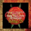 Donald Lawrence  & The Tri-City Singers - Matthew 28: Greatest Hits