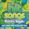 Hit Songs Kids Style  - Kids Sing Top Worship Hits