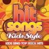 Hit Songs Kids Style - Kids Sing Top Rock Hits