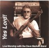 Dave Markee Band - Yes Lord!