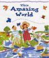 Lois Rock - This Amazing World: Poems and Prayers of Wonder and Delight