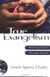 Lewis Sperry Chafer - True Evangelism