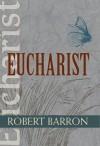 Robert Barron - Eucharist