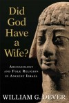 William G. Dever - Did God Have A Wife?