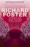 Richard Foster - Money, Sex And Power