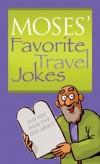 Moses' Favorite Travel Jokes