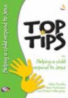 Steve Hutchinson,  Helen Franklin & Robert Willoughby - Top Tips: Helping a Child Respond to Jesus