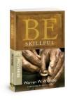 Warren W. Wiersbe - Be Skillful (Proverbs)