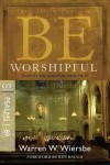Warren W. Wiersbe - Be Worshipful (Psalms 1-89): Glorifying God for Who He Is (Be Series Commentary)
