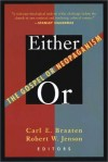 Carl E. Braaten & Robert W. Jenson - Either/Or