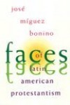 Jose Miguez Bonino - Faces of Latin American Protestantism