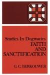 G.C. Berkouwer - Faith And Sanctification