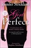 Jennifer Strickland - Girl Perfect