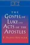 F. Scott Spencer - The Gospel Of Luke And Acts Of The Apostles