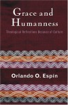 Orlando O. Espin - Grace And Humanness