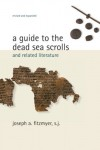Joseph A. Fitzmyer - A Guide To The Dead Sea Scrolls And Related Literature
