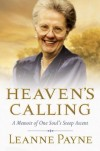 Leanne Payne - Heaven's Calling