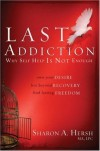 Sharon A. Hersh - The Last Addiction