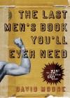 David Moore - The Last Men's Book You'll Ever Need