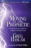 Greg Haslam - Moving In The Prophetic