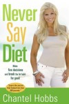 Chantel Hobbs & Rowan Jacobsen - Never Say Diet