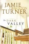 Jamie Langston Turner - No Dark Valley