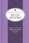 Beth Moore - Scriptures and Quotations from Believing God