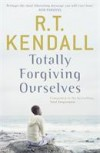 R.T. Kendall - Totally Forgiving Ourselves