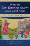 Berding & Williams - What the New Testament Authors Really Cared about: A Survey of Their Writings