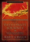 Marty A. Bullis - The Passionate Journey: Walking Into the Darkness Towards the Light of Easter