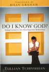 Tullian Tchividjian - Do I Know God?: Finding Certainty in Life's Most Important Relationship