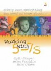Colin Draper, Helen Franklin & Sara O'Shea - Pretty Much Everything You Need to Know About: Working with 5-7s