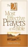 Dave Earley - The 21 Most Effective Prayers of the Bible