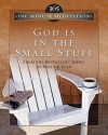 Bruce Bickel, Stan Jantz - God Is in the Small Stuff: From the Bestselling Series by Bruce & Stan