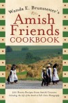 Wanda E Brunstetter - Wanda E. Brunstetter's Amish Friends Cookbook