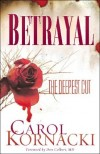 Carol Kornacki - Betrayal: The Deepest Cut