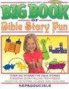 The Big Book of Bible Story Fun: Ages 6-12