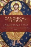 Abraham W - Canonical Theism: A Proposal for Theology and the Church