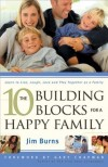 Jim Burns - The 10 Building Blocks for a Happy Family