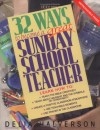 Delia Halverson - 32 Ways to Be a Great Sunday School Teacher